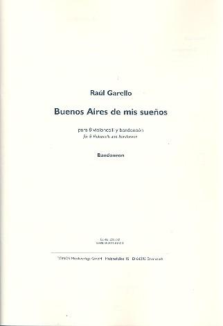 Buenos Aires de mis sueños: für Bandoneon und 8 Violoncelli