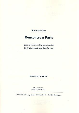 Rencontre à Paris: für 8 Violoncelli und Bandoneon