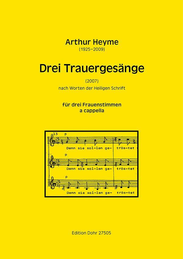 3 Trauergesänge: für 3 Frauenstimmen (Frauenchor) a cappella