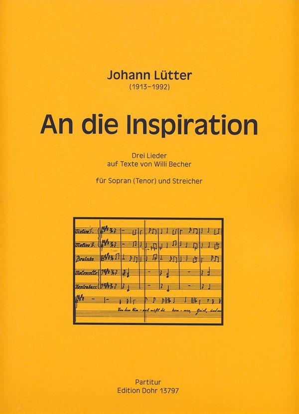 An die Inspiration: für Sopran (Tenor) und Streicher