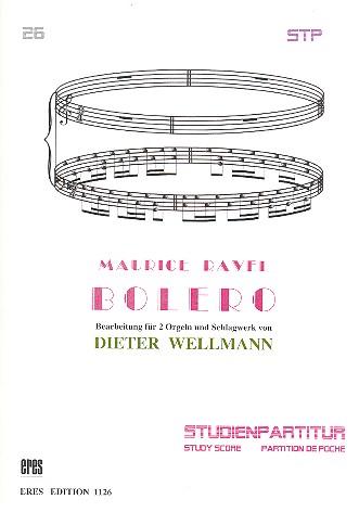 Bolero (leicht gekürzt): für 2 Orgeln und Schlagwerk