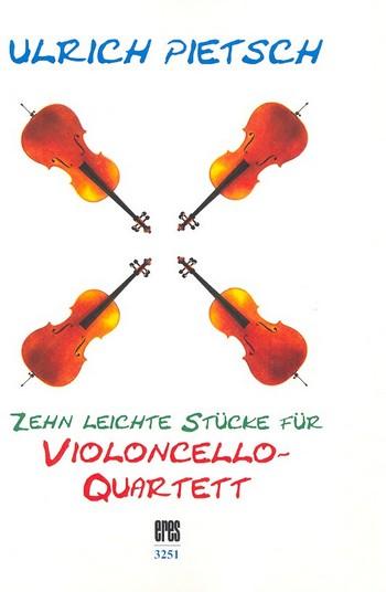 10 leichte Stücke: für 4 Violoncelli