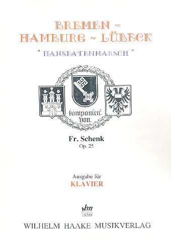 Bremen - Hamburg - Lübeck (Hanseatenmarsch) opus.25: für Klavier