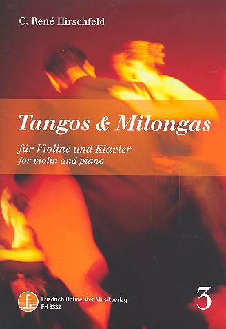 Tangos und Milongas Band 3: für Violine und Klavier