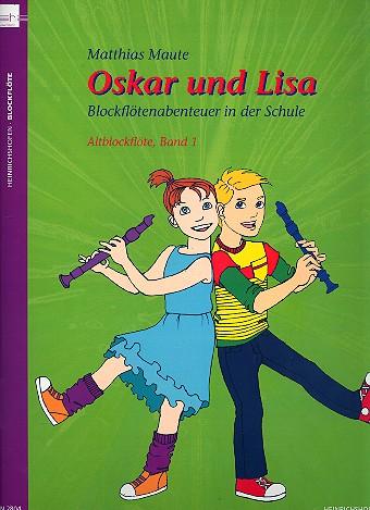 Maute, Matthias - Oskar und Lisa Band 1 (+CD) : für Blockflöten