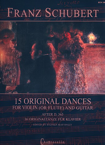 15 Original Dances D365: for violin (flute) and guitar