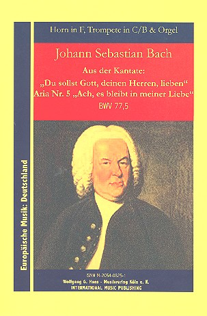 Ach es bleibt in meiner Liebe BWV77,5: für Trompete, Horn in F und Orgel