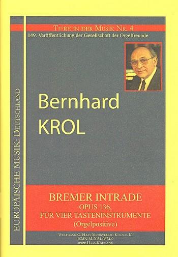 Bremer Intrade opus.136: für 4 Tasteninstrumente (Orgelpositive)