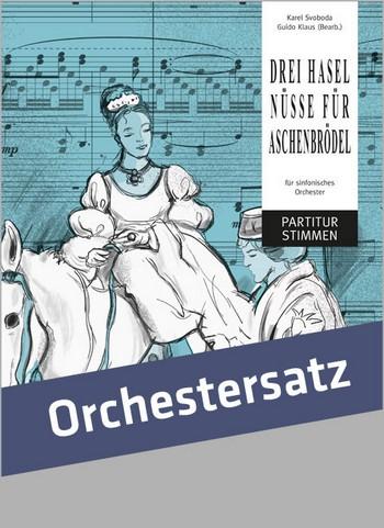 Drei Haselnüsse für Aschenbrödel: für Orchester