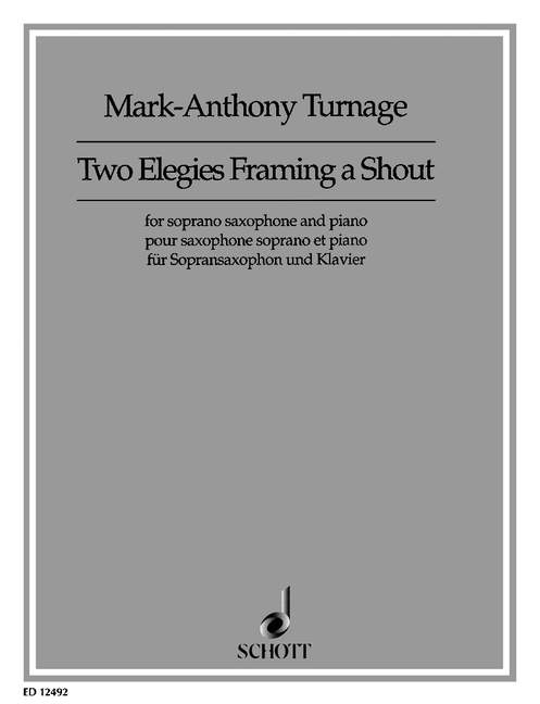 2 Elegies framing a Shout: für Sopransaxophon und Klavier