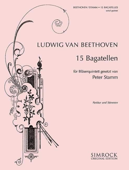 15 Bagatellen: für Flöte, Oboe, Klarinette, Horn in F und Fagott