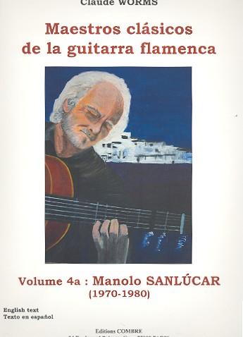 Maestros clásicos de la guitarra flamenca vol.4a: para guitarra flamenca/tabulatura