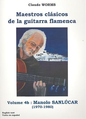 Maestros clásicos de la guitarra flamenca vol.4b: para guitarra flamenca/tabulatura