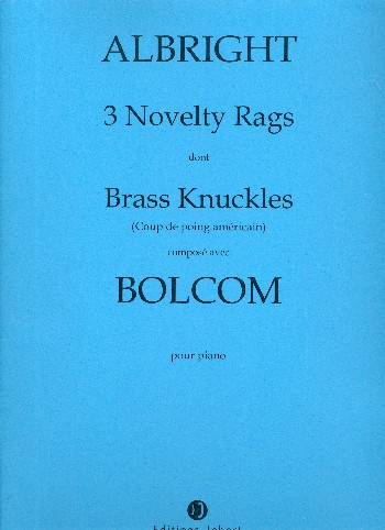 3 Novelty Rags dont Brass Knuckles (Coup de poing américain ): pour piano