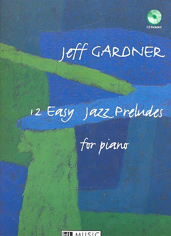 12 easy Jazz Preludes (+CD): for piano