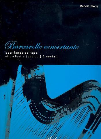 Barcarolle concertante: pour harpe celtique et orchestre à cordes (quatuor à cordes)