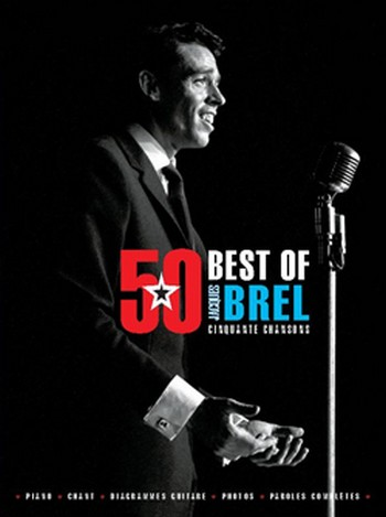 50 Best of Jacques Brel songbook piano/chant/guitare