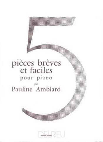 AMBLARD Pauline: Pièces brèves et faciles (5) piano