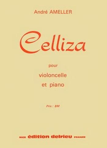 AMELLER André: Celliza violoncelle et piano