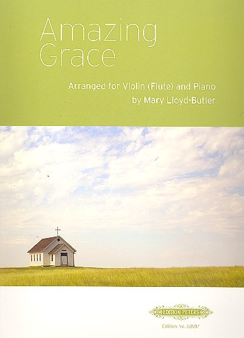 Amazing Grace: for violin (flute) and piano