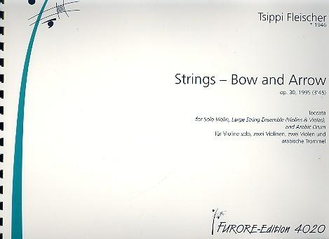 Strings - Bow and Arrow opus.20: für Violine solo, Violinen, Violen und arabische Trommel
