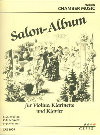 - Salon-Album : für Violine, Klarinette und Klavier