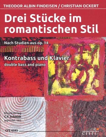 3 Stücke im romantischen Stil - nach Studien aus opus.14: für Kontrabass und Klavier