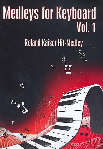 - Roland Kaiser-Hit-Medley : für Keyboard
