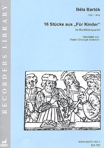 16 Stücke aus Für Kinder: für 4 Blockflöten (SATB)