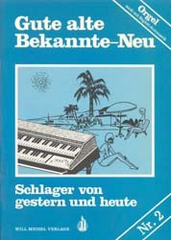 Gute alte Bekannte Band 2: für E-Orgel
