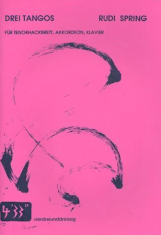 3 Tangos: für Tenorhackbrett, Akkordeon und Klavier
