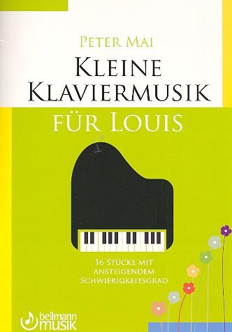 Mai, Peter - Kleine Klaviermusik für Louis :