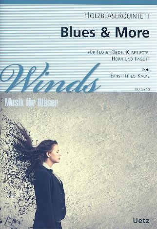 Blues and more: für Flöte, Oboe, Klarinette, Horn und Fagott