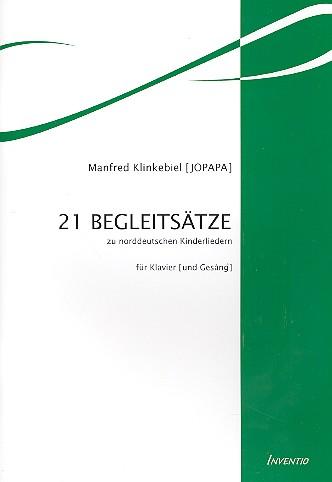 21 Begleitsätze zu norddeutschen Kinderliedern: für Klavier (und Gesang)