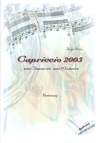 Capriccio 2005 für Pauke und Orchester: für Pauke und Klavier
