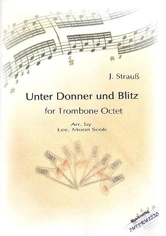 Unter Donner und Blitz opus.324: für 7 Posaunen und Bassposaune