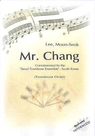 Mr. Chang: für 7 Posaunen und Bassposaune Partitur und Stimmen