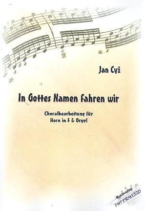 In Gottes Namen fahren wir: für Horn in F und Orgel