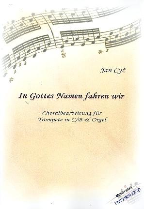 In Gottes Namen fahren wir: für Trompete und Orgel
