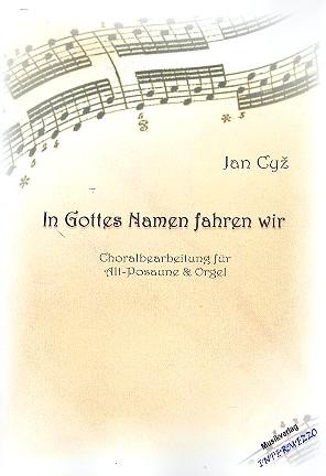 In Gottes Namen fahren wir: für Altposaune und Orgel