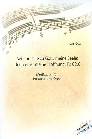 Sei nur stille zu Gott meine Seele denn er ist meine Hoffnung: für Posaune und Orgel
