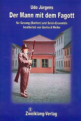 Der Mann mit dem Fagott: für Bariton und Salonorchester