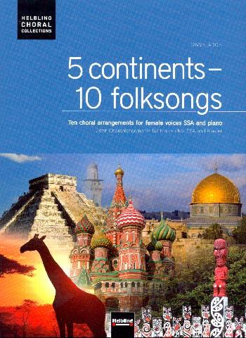 5 Continents - 10 Folksongs: für Frauenchor und Klavier