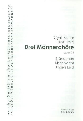 3 Männerchöre opus.34: für Männerchor a cappella