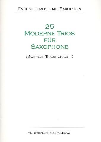 25 moderne Trios: für 3 Saxophone