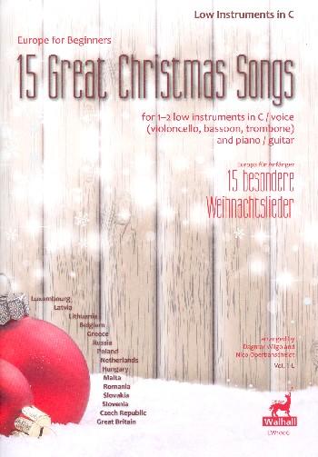 15 besondere Weihnachtslieder (+CD): für 1-2 tiefe Instrumente in C (Stimmen) und Klavier (Gitarre)