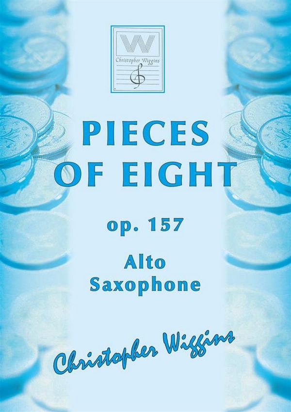 Pieces of Eight opus.157: for alto saxophone and piano