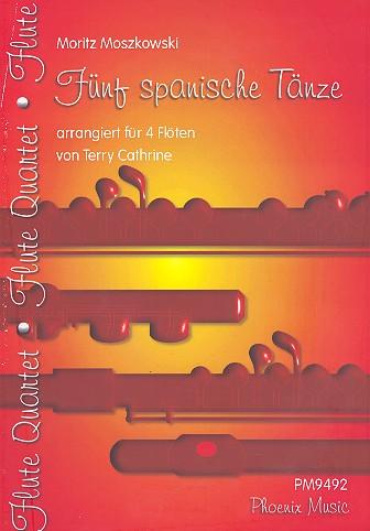 5 spanische Tänze op.12: für 4 Flöten Partitur und Stimmen