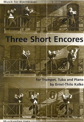3 short Encores: für Trompete, Tuba und Klavier