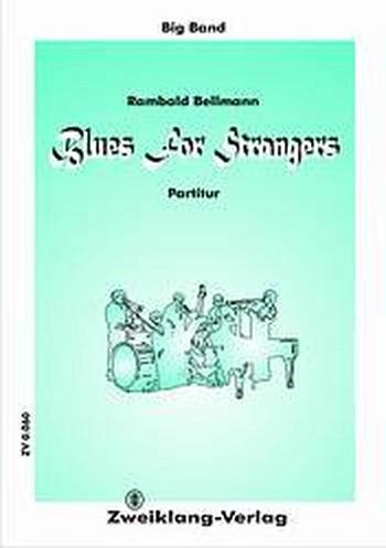 Blues for Strangers: für Big Band Direktion und Stimmen